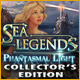 Sea Legends: Phantasmal Light Collector's Edition Game