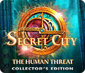 Secret City: The Human Threat Collector's Edition