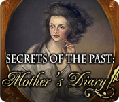 Secrets of the Past: Mother's Diary casual game - Get Secrets of the Past: Mother's Diary casual game Free Download