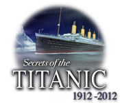 Secrets of the Titanic 1912-2012 casual game - Get Secrets of the Titanic 1912-2012 casual game Free Download