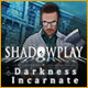 Shadowplay: Darkness Incarnate - Mac