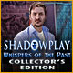 Shadowplay: Whispers of the Past Collector's Edition Game
