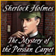 Sherlock Holmes: The Mystery of the Persian Carpet - Free game download