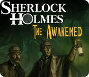 Sherlock Holmes: The Awakened