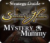 Sherlock Holmes: The Mystery of the Mummy Strategy Guide Feature Game