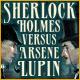 Sherlock Holmes VS Arsene Lupin Game