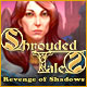 Shrouded Tales: Revenge of Shadows Game