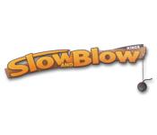 Slow & Blow