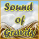 Sound of Gravity