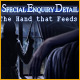 Special Enquiry Detail: The Hand that Feeds - Free game download