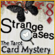 Strange Cases: The Tarot Card Mystery - Free game download