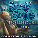 Stray Souls Dollhouse Story Collectors Edition