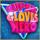 Super Gloves Hero Game