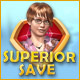 Superior Save