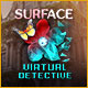 Surface: Virtual Detective Game