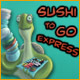 Sushi To Go Express Game