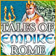 Jauna datorspele Tales of Empire: Rome