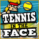Tennis in the Face Game