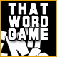 That Word Game