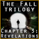 The Fall Trilogy Chapter 3: Revelation Game
