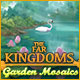 The Far Kingdoms: Garden Mosaics Game