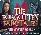The Forgotten Fairy Tales: The Spectra World Collector's Edition Game Featured Image