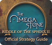 The Omega Stone: Riddle of the Sphinx II Strategy Guide feature