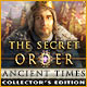The Secret Order: Ancient Times Collector's Edition