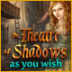 Theatre of Shadows: As You Wish Game