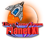 They Came From Planet X!