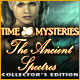 Time Mysteries: The Ancient Spectres Collector