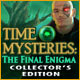 Time Mysteries: The Final Enigma Collector&#039;s Edition