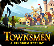 Townsmen: A Kingdom Rebuilt