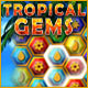 Tropical Gems - Online
