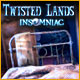 Twisted Lands: Insomniac Game