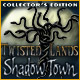Twisted Lands: Shadow Town Collector