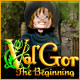Val'Gor: The Beginning Game
