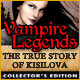 Vampire Legends: The True Story of Kisilova Collector's Edition Game