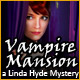 Vampire Mansion: A Linda Hyde Mystery Game