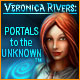 Veronica Rivers: Portals to the Unknown
