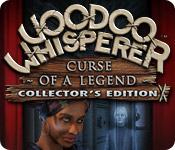Voodoo Whisperer: Curse of a Legend Collector's Edition Game Featured Image