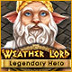 Weather Lord: Legendary Hero!