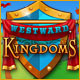 Westward Kingdoms Game