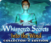 Whispered Secrets: Into the Wind Collector's Edition