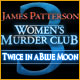 Buy James Patterson's Women's Murder Club: Twice in a Blue Moon