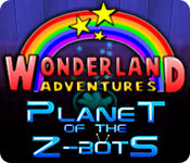 Wonderland Adventures: Planet of the Z-Bots Game Featured Image