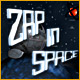 Zap in Space