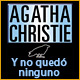 Agatha Christie: Y no qued&#243; ninguno