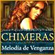 Chimeras: Melodía de Venganza