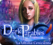 Dark Parables: La Última Cenicienta